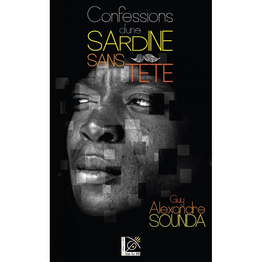 Confessions d'une Sardine sans tête - Guy Alexandre Sounda
