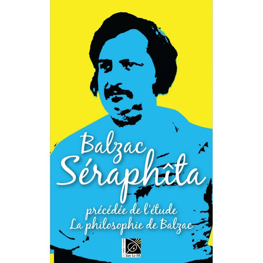 Séraphîta - Honoré de Balzac - Précédée de La Philosophie de Balzac
